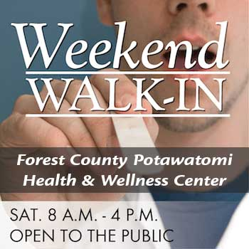 Forest County Potawatomi Health & Wellness Center Weekend Walk-In